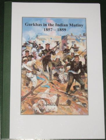 Gurkhas in the Indian Mutiny 1857-1859